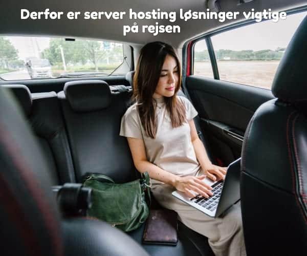Derfor er server hosting løsninger vigtige på rejsen