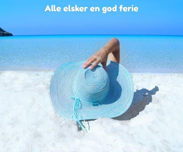 Alle elsker en god ferie