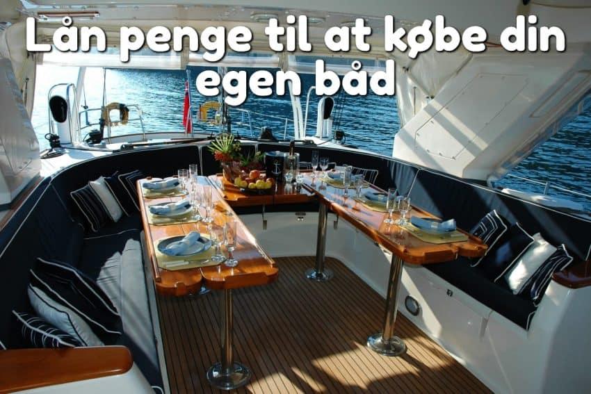Lån penge til at købe din egen båd